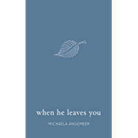 When He Leaves You (English Edition)