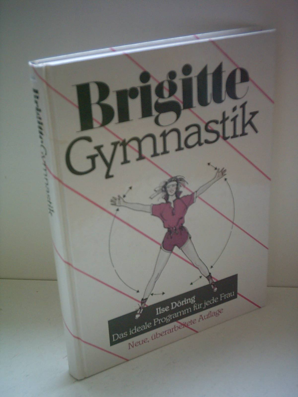 Gymnastik: Das ideale Programm für jede Frau (Brigitte Bücher)