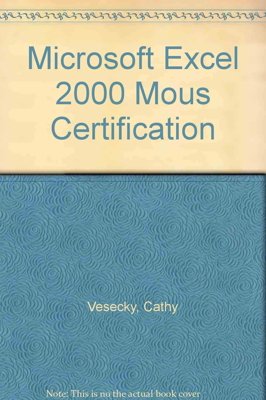 Microsoft Excel 2000 Mous Certification Amazon Cathy Vesecky