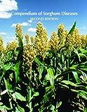 Compendium of Sorghum Diseases, Second Edition, Richard Frederiksen, Richard Frederiksen, 0890542406
