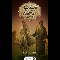 Não Havia Lugar para Cristo na Hospedaria