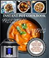 Weight Watchers Instant Pot Cookbook Freestyle Recipes: The Ultimate Guide For Rapid Weight Loss Including Delicious Quick And Easy Weight Watchers Freestyle 2018 Instant Pot Recipes