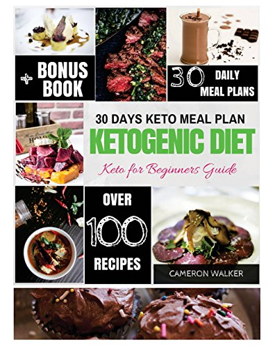 Ketogenic diet: Keto 30 days Meal Plan, Keto for Beginners Guide, Intermittent Fasting (Keto diet for beginners) by Cameron Walker