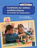 Construire les notions mathématiques (+ CD-Rom) - nouvelle édition conforme aux programmes 2016