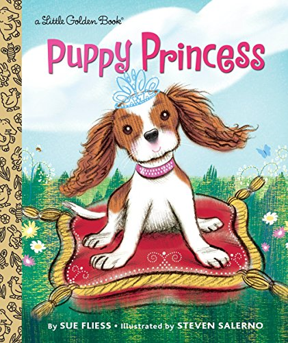 Puppy Princess (Little Golden Book) (Images Of Cutest Puppies In The World)