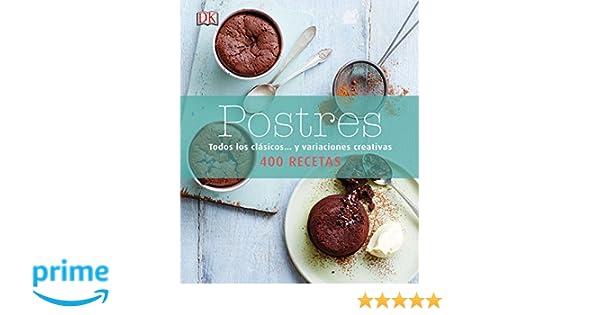 Postres: Todos los clásicos y variaciones creativas: Amazon.es: Varios autores: Libros