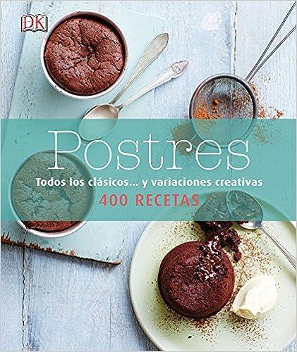 Postres: Todos Los Clásicos Y Variaciones Creativas por Varios Autores epub