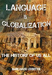 Language and Globalization. The History of Us All