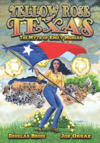 Read Online Yellow Rose of Texas: The Myth of Emily Morgan PDF