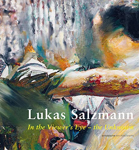 Lukas Salzmann: In the Viewer's Eye - the Unknown