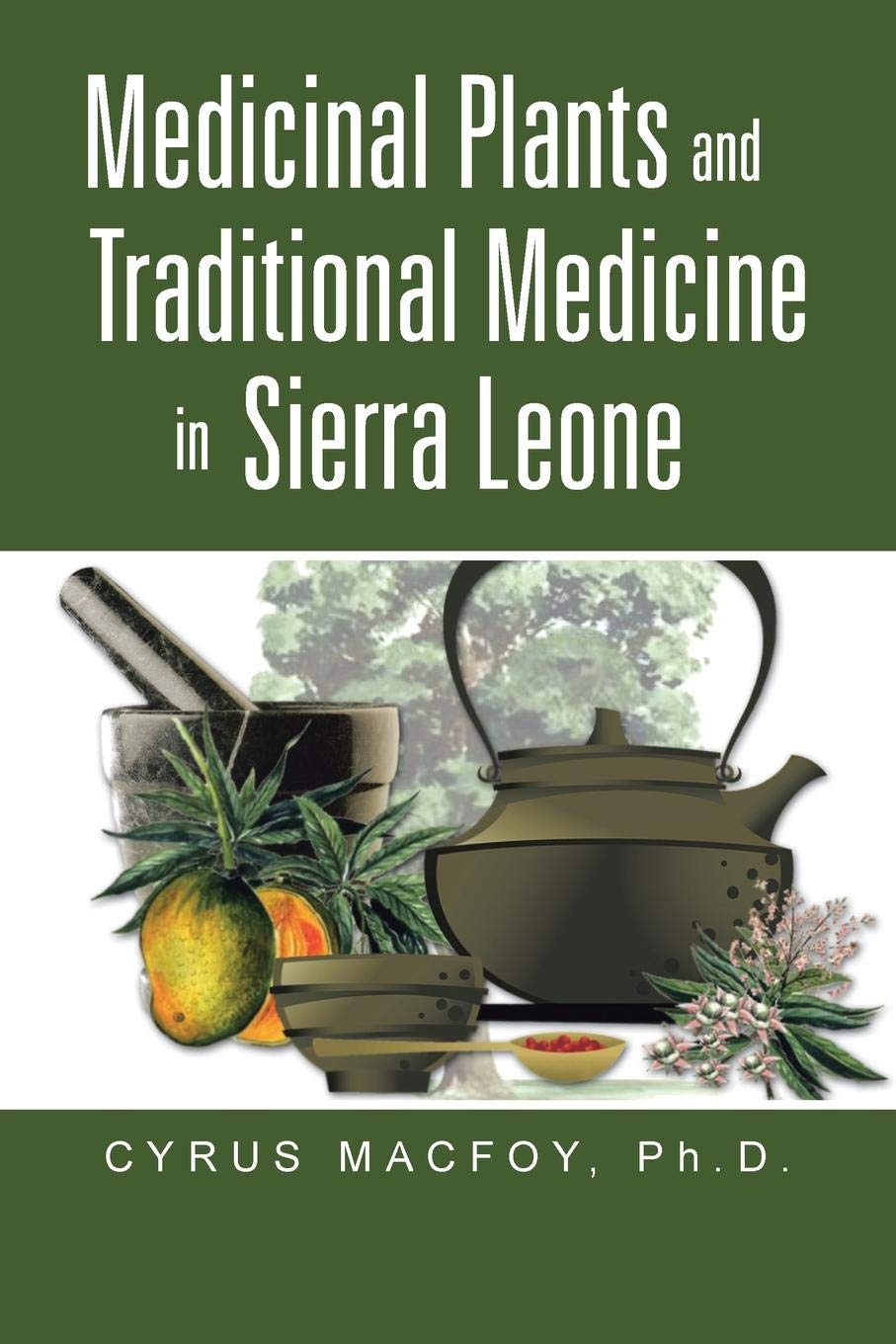 Medicinal Plants and Traditional Medicine in Sierra Leone: Cyrus