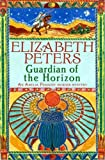 Front cover for the book Guardian of the Horizon by Elizabeth Peters