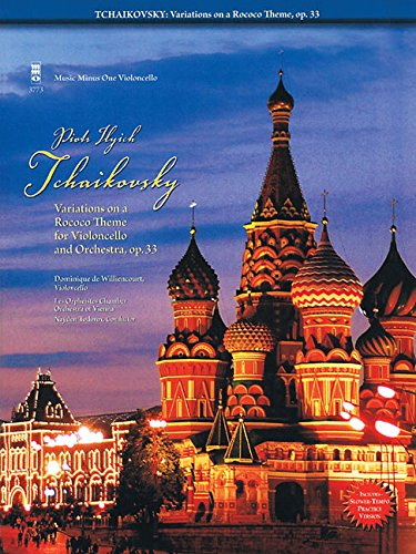 Download Tchaikovsky - Variations on a Rococo Theme For Violoncello: For Violoncello and Orchestra, Op. 33 (Music Minus One Violoncello) PDF
