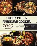 1000 slow cooker recipes - Crock Pot: Pressure Cooker: 2000  Quick & Easy, Crock Pot, Pressure Cooker Recipes For Easy Meals: 1000 Crock Pot and 1000 Pressure Cooker Recipes