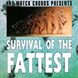 : SURVIVAL OF THE FATTEST