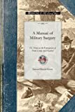Manual of Military Surgery: Or, Hints on the Emergencies of Field, Camp and Hospital Practice (Civil War)