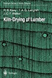 Kiln-Drying of Lumber (Springer Series in Wood Science), R.B. Keey, T.A.G. Langrish, J.C.F. Walker, 3642640710