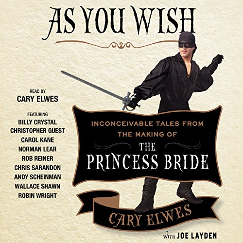 As You Wish: Inconceivable Tales from the Making of The Princess Bride cover