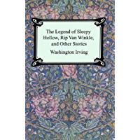 The Legend of Sleepy Hollow, Rip Van Winkle and Other Stories (The Sketch-Book of Geoffrey Crayon, Gent.) (English Edition)