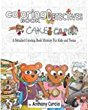 Coloring Book Detectives: A Detailed Coloring Book Mystery for Kids and Teens