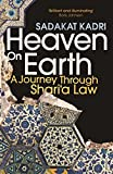 Heaven on Earth: A Journey Through Shari`a Law