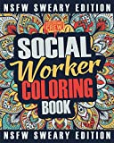 Social Worker Coloring Book: A Sweary, Irreverent, Funny Social Worker Coloring Book Gift