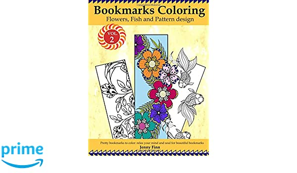 Bookmarks Coloring: Flowers, Fish and Pattern Design Vol.2: Pretty ...