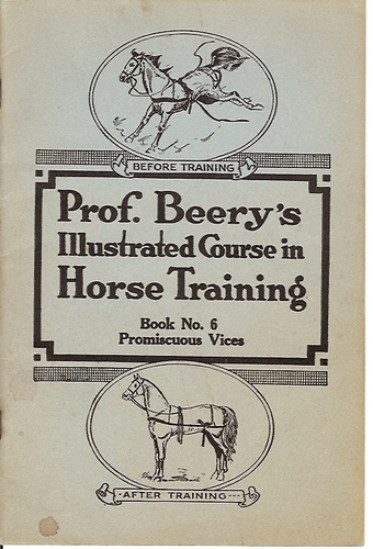 PROF. BEERY'S ILLUSTRATED COURSE IN HORSE TRAINING - Book No. 6 - Promiscuous Vices