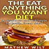 The Eat Anything You Want Diet