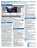Adobe Photoshop Elements 15 Introductory Quick Reference Guide Laminated Cheat Sheet 9781941854143