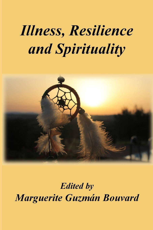 ILLNESS, RESILIENCE AND SPIRITUALITY: Marguerite Guzmán Bouvard