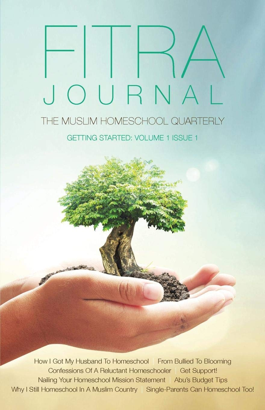 Fitra Journal ⼁getting Started with Muslim Homeschooling: Issue One PDF