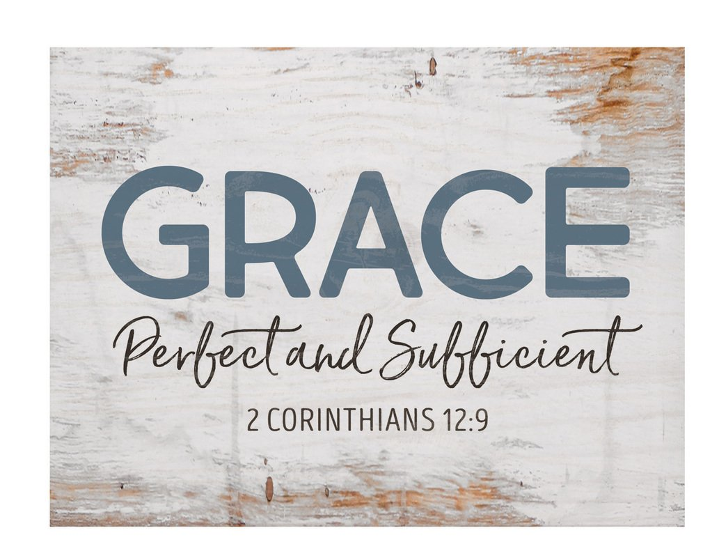P. Graham Dunn Grace Perfect and Sufficient Whitewash 7.25 x 5.5 Solid Wood Barnhouse Block Sign