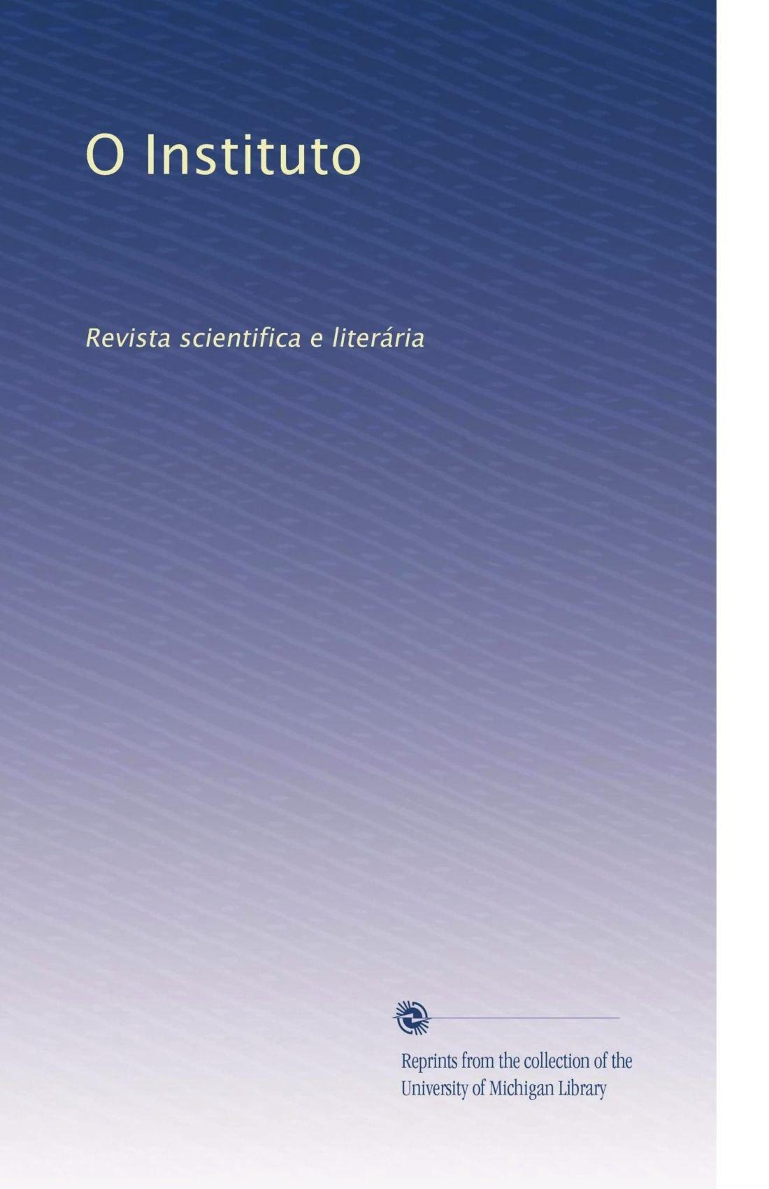 Read Online O Instituto: Revista scientifica e literária (Portuguese Edition) ebook