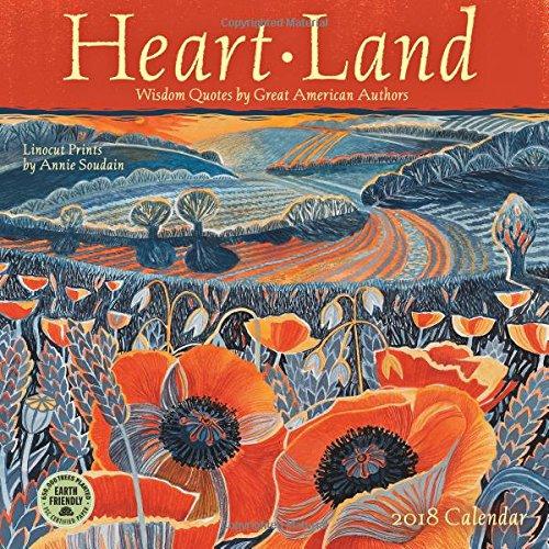 Heart Land 2018 Wall Calendar: Wisdom Quotes by Great American Authors