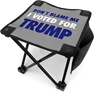 Don't Blame Me I Voted Trump Folding Camping Stool Portable Fishing Slacker Chair Lightweight Foldable Stool for Outdoor Backpacking Hiking BBQ Picnic Travel Gardening and Beach with Carry Bag