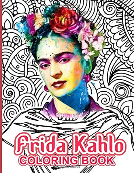 - Frida Kahlo Coloring Book: Frida Kahlo Stress Relieving Coloring Books For  Adults: Campbell, Stefan: 9798640365139: Amazon.com: Books