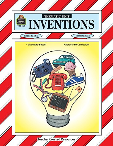 Inventions Thematic Unit (Thematic Units) Judy Vaden