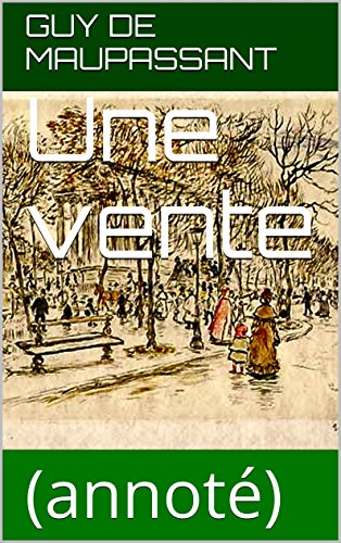 Vente Collection - Une vente: (annoté) (French Edition)