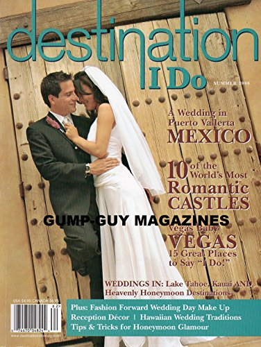 Destination I Do Summer 2006 Magazine A WEDDING IN PUERTO VALLERTA MEXICO 10 Of the World's Most Romantic Castles