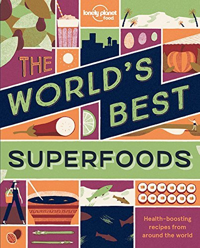 The World's Best Superfoods (Lonely Planet) by Lonely Planet