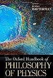 The Oxford Handbook of Philosophy of Physics (Oxford Handbooks)