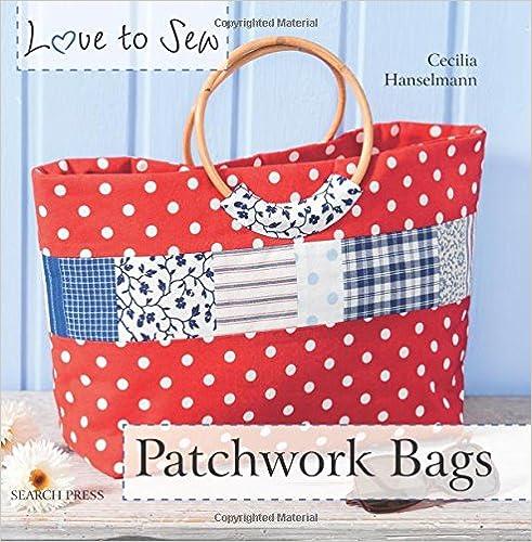 Read online Patchwork Bags (Love to Sew) PDF, azw (Kindle), ePub, doc, mobi