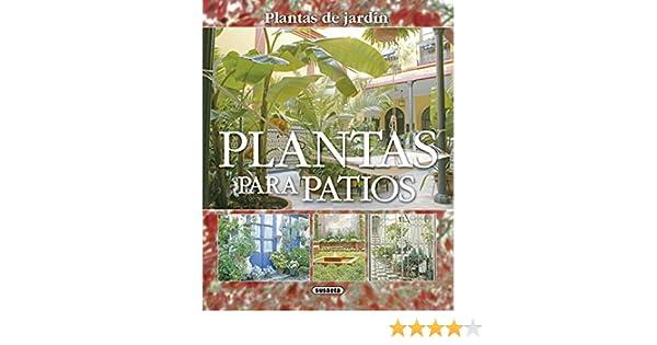 Plantas Para Patios (Plantas De Jardín nº 5) eBook: Susaeta ...