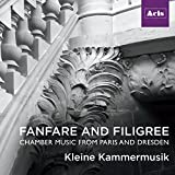 Fanfare & Filigree: Chamber Music from Paris and Dresden