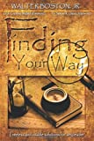Finding Your Way, Walter Boston, 1449087930