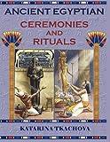 Ancient Egyptian Ceremonies and Rituals, Katarina Tkachova, 1589099877