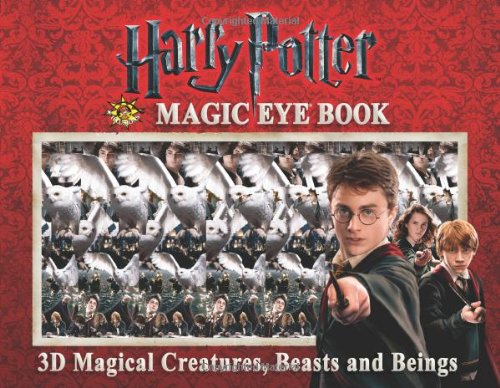 Read Online Harry Potter Magic Eye Book: 3D Magical Creatures, Beasts and Beings pdf epub