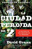 img - for La ciudad perdida de Z (Spanish Edition) book / textbook / text book
