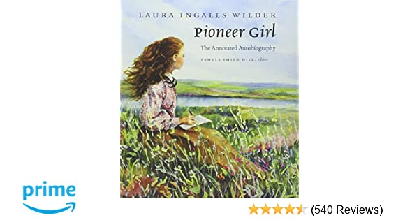pioneer girl the annotated autobiography kindle